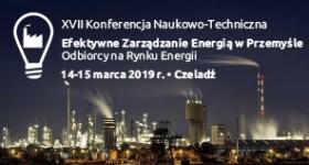 XVII Konferencja Efektywne Zarządzanie Energią w Przemyśle